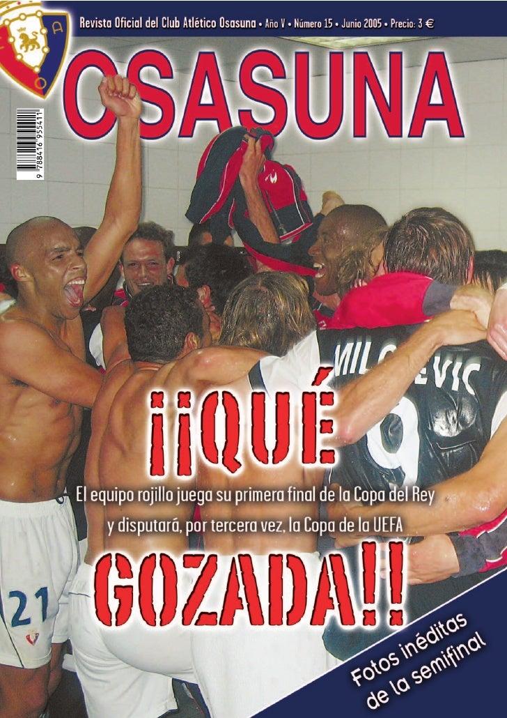 EDITORIAL             3                                                       85 años: Revista Oficial C.A. Osasuna Edita:...