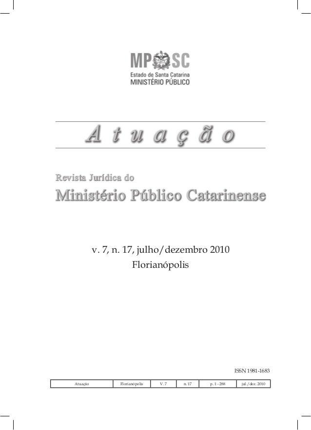 v. 7, n. 17, julho/dezembro 2010 Florianópolis ISSN 1981-1683 Atuação Florianópolis V. 7 n. 17 p. 1 - 288 jul./dez. 2010