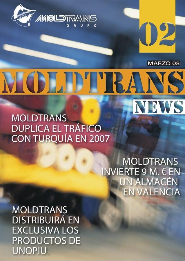 MOLDTRANSINVIERTE 9 M. € ENUN ALMACÉNEN VALENCIAMOLDTRANSDISTRIBUIRÁ ENEXCLUSIVA LOSPRODUCTOS DEUNOPIUMOLDTRANSDUPLICA EL ...