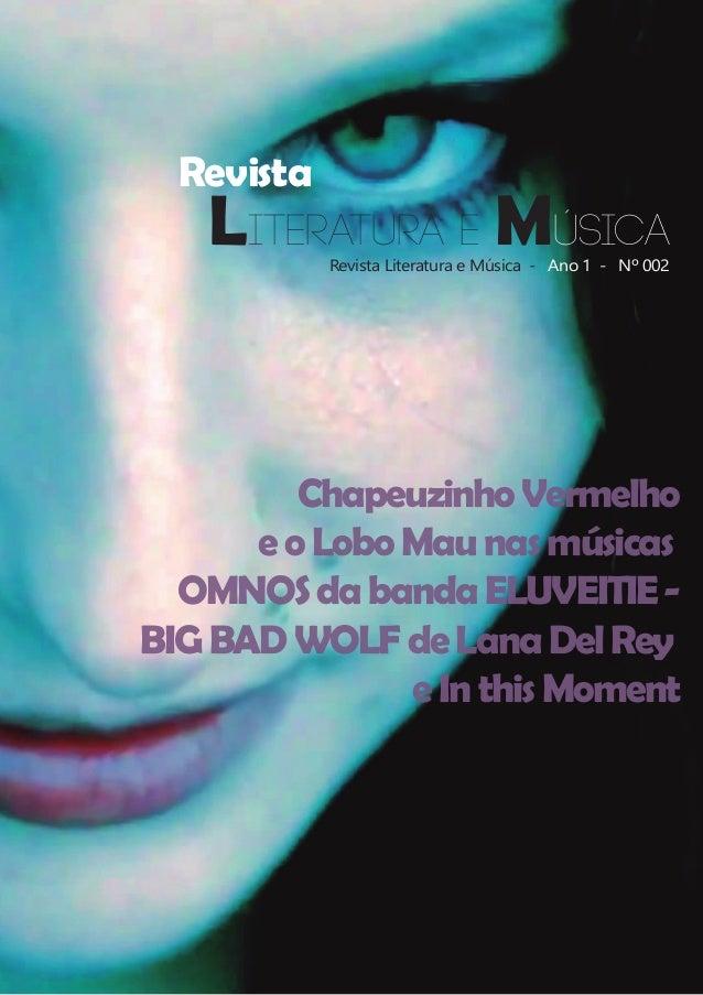 Revista Literatura e Música Revista Literatura e Música- Ano 1- Nº 002 ChapeuzinhoVermelho eoLoboMaunasmúsicas OMNOSda...