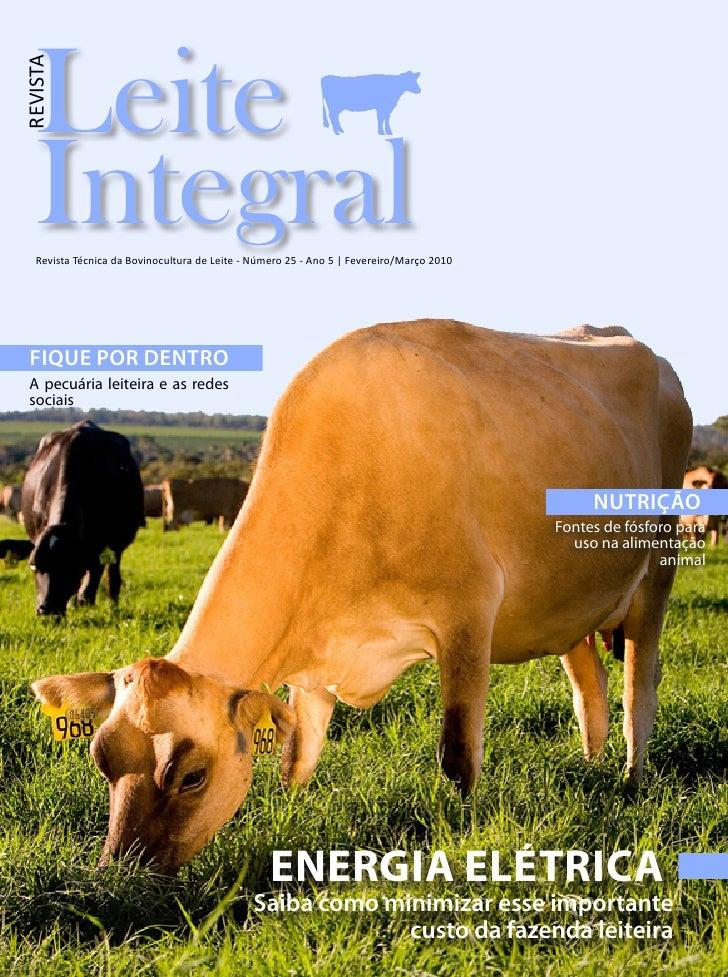 Leite REVISTA        Integral    Revista Técnica da Bovinocultura de Leite - Número 25 - Ano 5 | Fevereiro/Março 2010     ...
