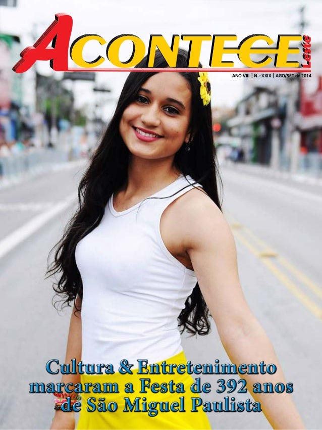 ANO VIII | N.o XXIX | AGO/SET de 2014  1  Cultura & Entretenimento  marcaram a Festa de 392 anos  de São Miguel Paulista