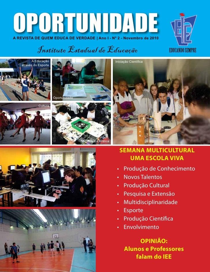 OPORTUNIDADEINSTITUTO ESTADUAL DE EDUCAÇÃOA REVISTA DE QUEM EDUCA DE VERDADE | Ano I - Nº 2 - Novembro de 2010            ...