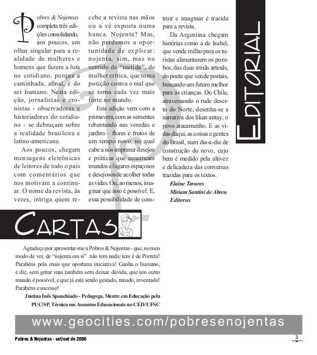 Pobres & Nojentas - set/out de 2006 3 P P www.geocities.com/pobresenojentas eDITORIAL  obres & Nojentas  completa três e...