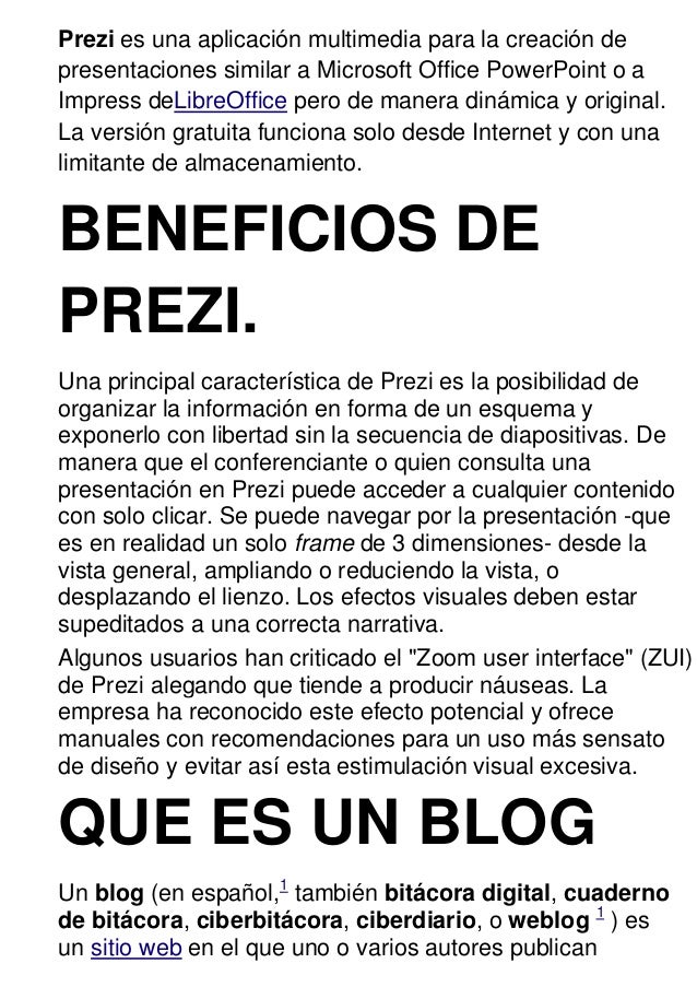 Prezi es una aplicación multimedia para la creación de presentaciones similar a Microsoft Office PowerPoint o a Impress de...