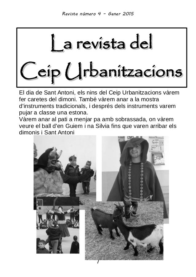 La revista delLa revista del Ceip UrbanitzacionsCeip Urbanitzacions Revista número 4 – Gener 2015 1 El dia de Sant Antoni,...