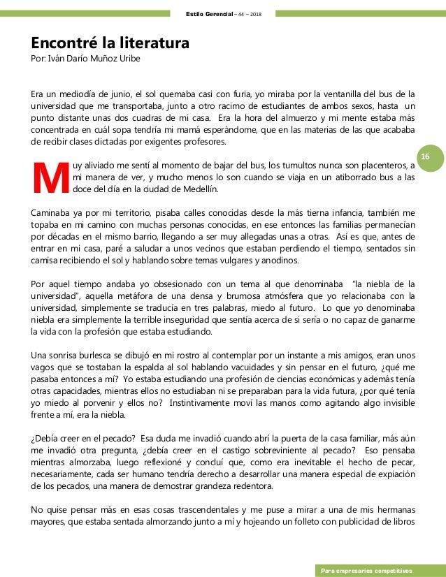 Estilo Gerencial – 44 – 2018 16 Para empresarios competitivos Encontré la literatura Por: Iván Darío Muñoz Uribe Era un me...