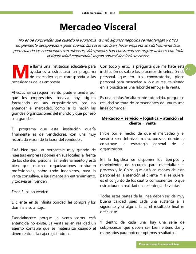 Estilo Gerencial – 44 – 2018 21 Para empresarios competitivos Mercadeo Visceral No es de sorprender que cuando la economía...