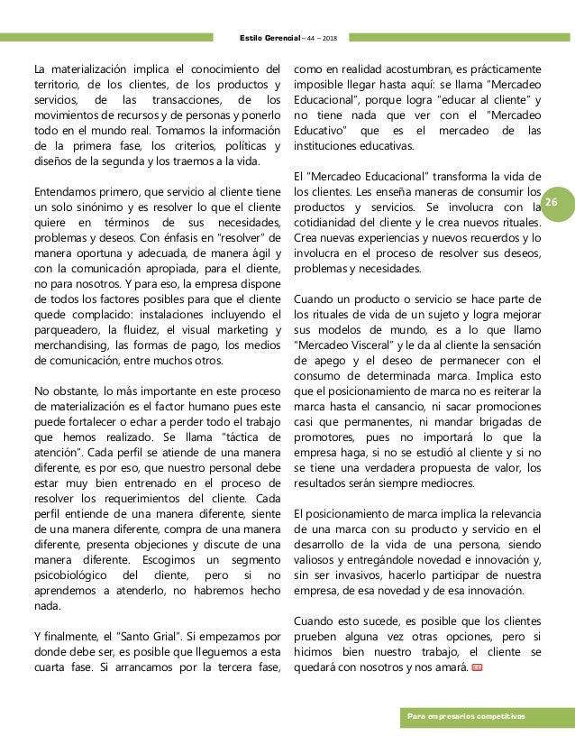 Estilo Gerencial – 44 – 2018 26 Para empresarios competitivos La materialización implica el conocimiento del territorio, d...
