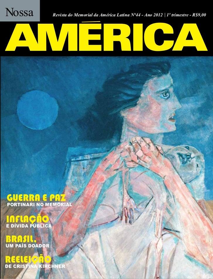 Nossa              Revista do Memorial da América Latina N°44 - Ano 2012 | 1º trimestre - R$9,00GUERRa E PaZpORtInARI nO M...