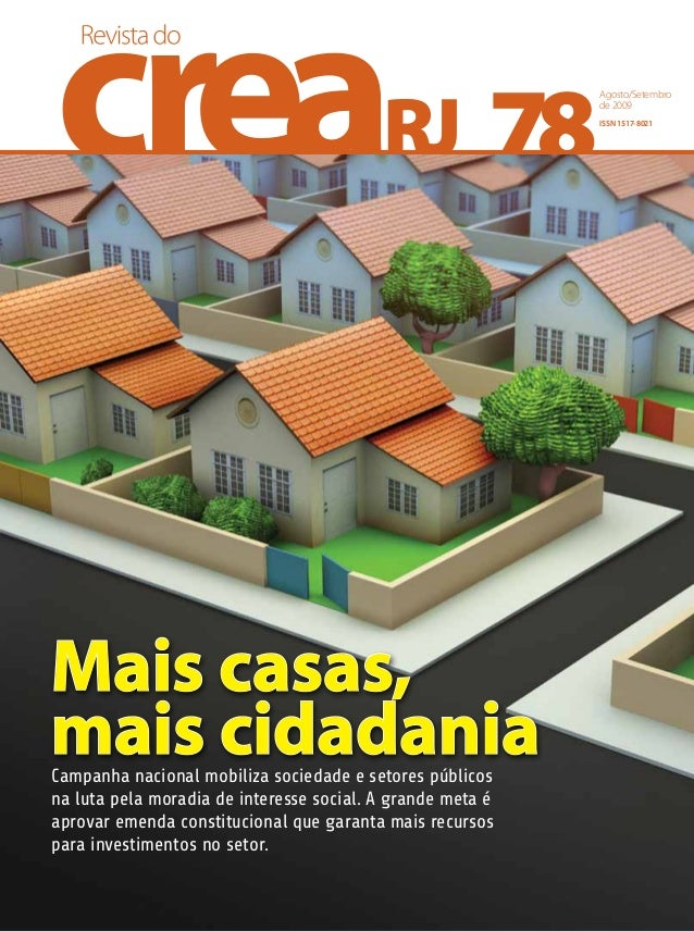 78 Agosto/Setembro de 2009 ISSN1517-8021 Mais casas, mais cidadaniaCampanha nacional mobiliza sociedade e setores públicos...
