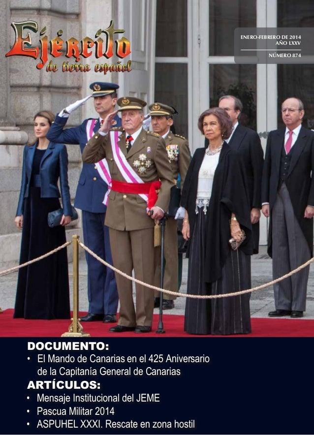 ENERO-FEBRERO DE 2014 AÑO LXXV NÚMERO 874  DOCUMENTO: • El Mando de Canarias en el 425 Aniversario  de la Capitanía Gene...