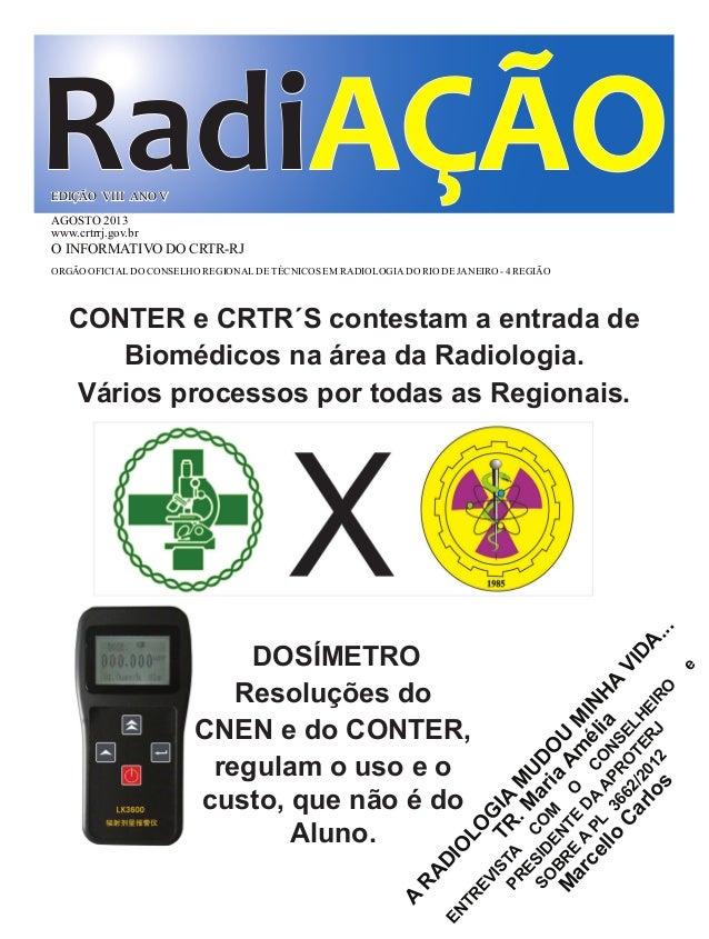 RadiAÇÃO O INFORMATIVO DO CRTR-RJ ORGÃOOFICIALDOCONSELHOREGIONALDETÉCNICOSEMRADIOLOGIADORIODEJANEIRO-4REGIÃO EDIÇÃO VIII A...