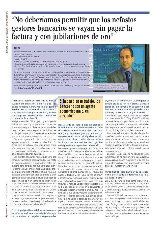 """PERFIL  ENTREVISTA  Entrevista a Pau A. Monserrat  """"No deberíamos permitir que los nefastos gestores bancarios se vayan si..."""