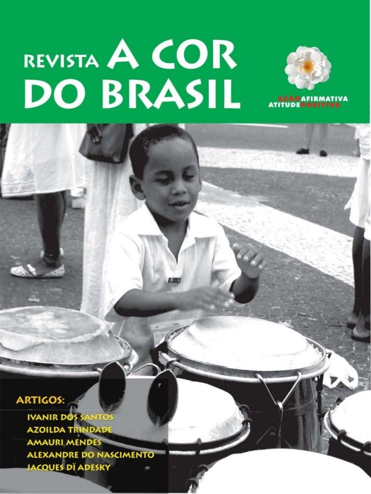 Revista A COR   DO BRASIL                                    Sumário             2 Enxergar o Brasil com um novo          ...