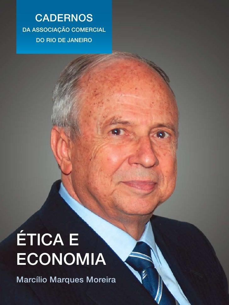 cadernos  da associação comercial     do rio de janeiro     Ética e economia marcílio marques moreira