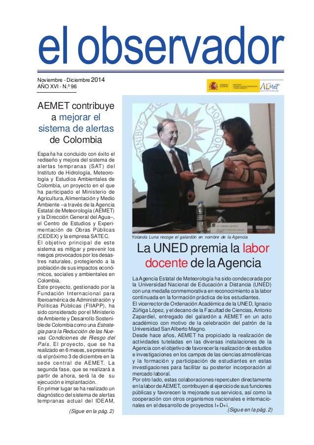 el observador  Noviembre - Diciembre 2014  AÑO XVI - N.º 96  La UNED premia la labor  docente de la Agencia  La Agencia Es...