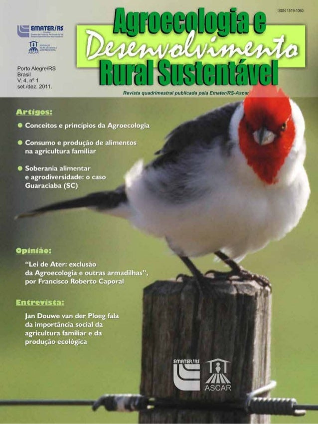 AGROECOLOGIA E DESENVOLVIMENTO RURAL SUSTENTÁVEL - set./dez.2011 3 Após quase uma década fora de circulação, a Revista Agr...