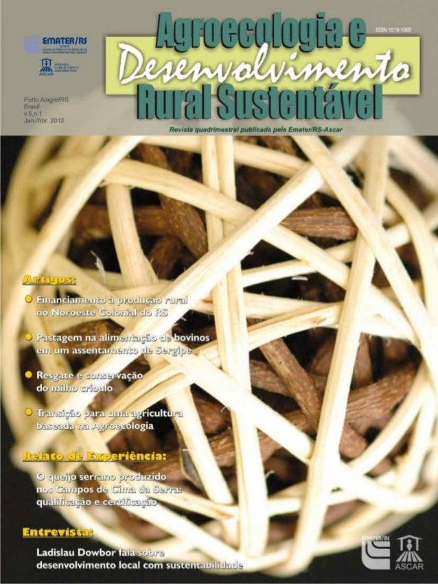 5 Estamos apresentando o número 1 do volume 5 da revista Agroecologia e De- senvolvimento Rural Sustentável. Nesta edição,...