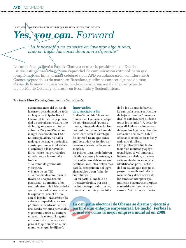 APD8 ABRIL 2013REVISTA APDLa campaña electoral de Obama se diseño y ejecutó apartir de un enfoque empresarial. De hecho, F...