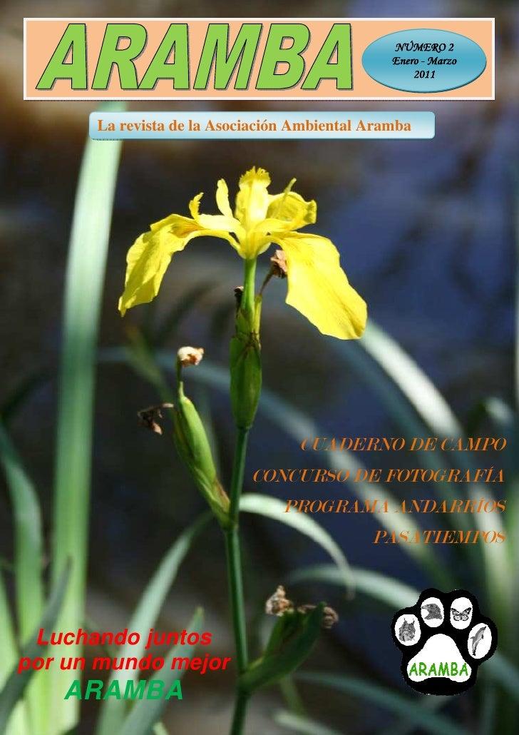Nº 2     Revista de la Asociación Medioambiental ARAMBA        Año 2011                                                   ...