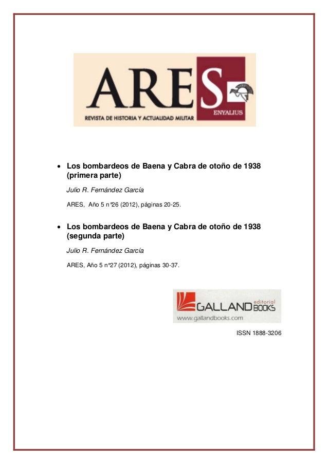 • Los bombardeos de Baena y Cabra de otoño de 1938(primera parte)Julio R. Fernández GarcíaARES, Año 5 n°26 (2012), pág...