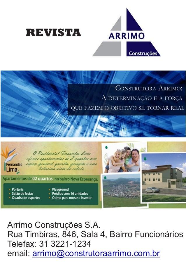REVISTA Arrimo Construções S.A. Rua Timbiras, 846, Sala 4, Bairro Funcionários Telefax: 31 3221-1234 email: arrimo@constru...