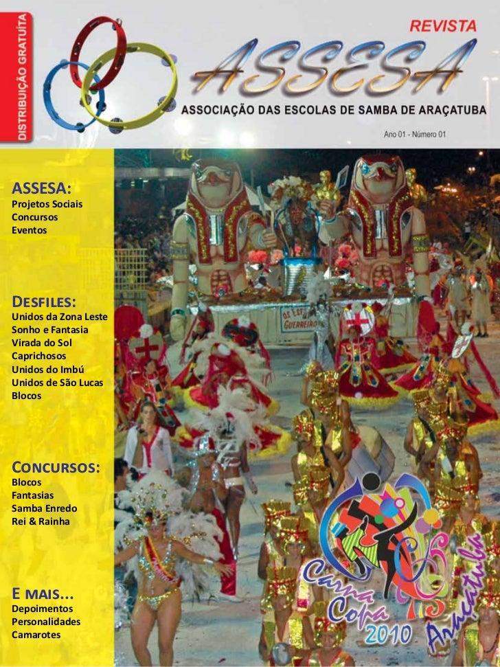 ASSESA: Projetos Sociais Concursos Eventos     Desfiles: Unidos da Zona Leste Sonho e Fantasia Virada do Sol Caprichosos U...