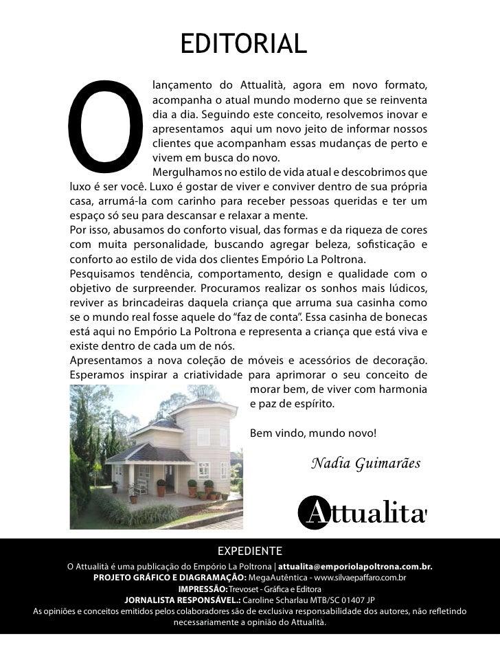 EDITORIAL       O                           lançamento do Attualità, agora em novo formato,                           acom...