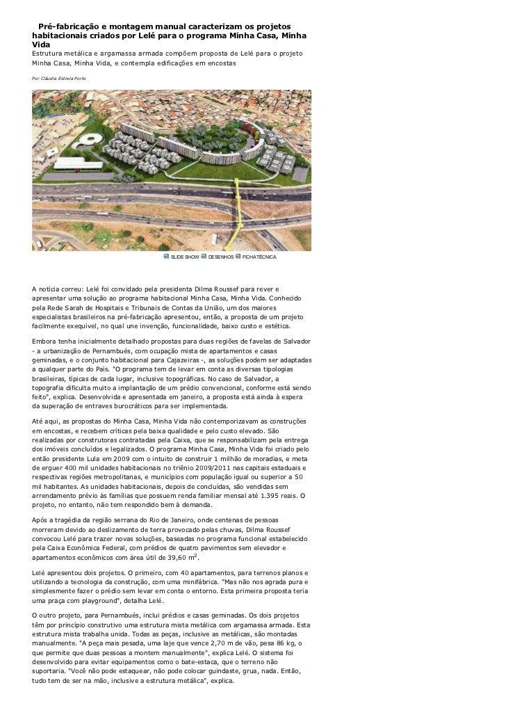Pré-fabricação e montagem manual caracterizam os projetoshabitacionais criados por Lelé para o programa Minha Casa, MinhaV...