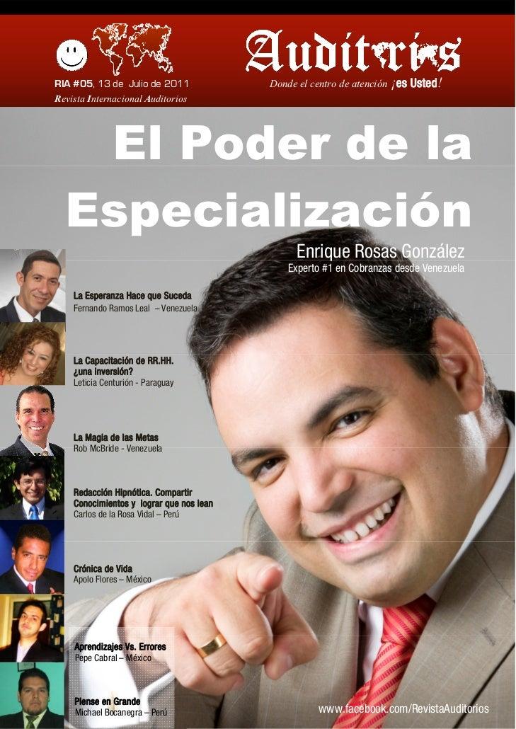 RIA #05, 13 de Julio de 2011              Donde el centro de atención ¡es Usted !Revista Internacional Auditorios   El Pod...