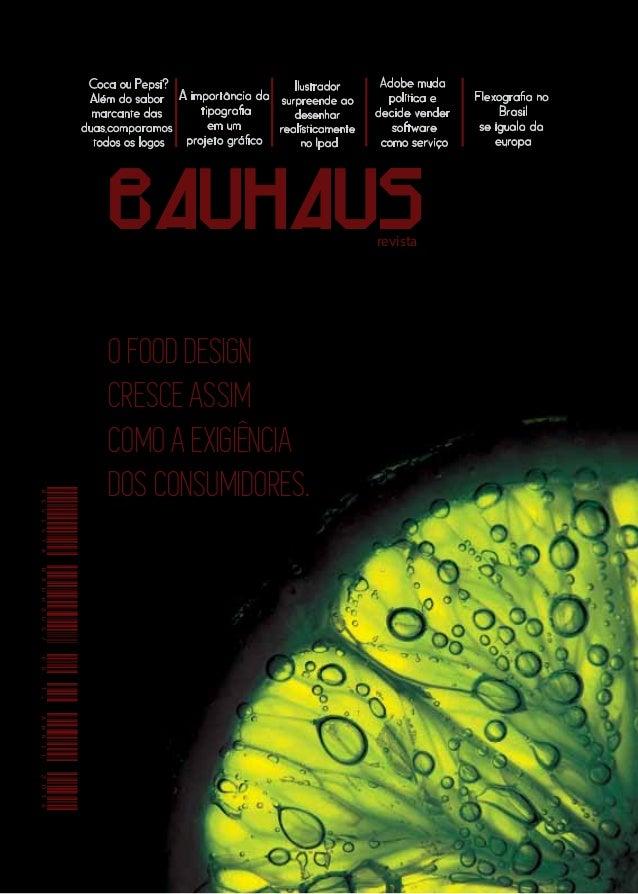 Revista BAUHAUS 1  A importância da  tipograa  em um  projeto gráco  Ilustrador  surpreende ao  desenhar  realísticamente ...
