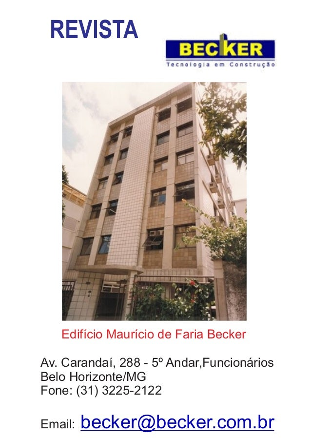 REVISTA Av. Carandaí, 288 - 5º Andar,Funcionários Belo Horizonte/MG Fone: (31) 3225-2122 Email: becker@becker.com.br Edifí...