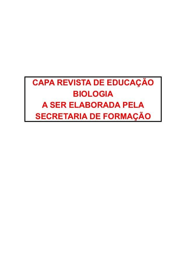 CAPA REVISTA DE EDUCAÇÃO BIOLOGIA A SER ELABORADA PELA SECRETARIA DE FORMAÇÃO