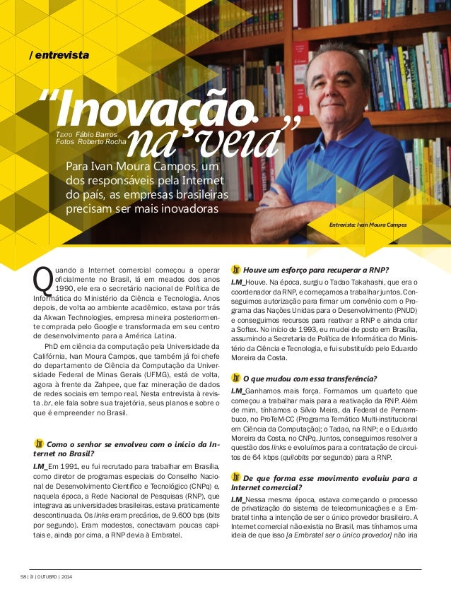 58 | | OUTUBRO | 2014  Quando a Internet comercial começou a operar  oficialmente no Brasil, lá em meados dos anos  1990, ...