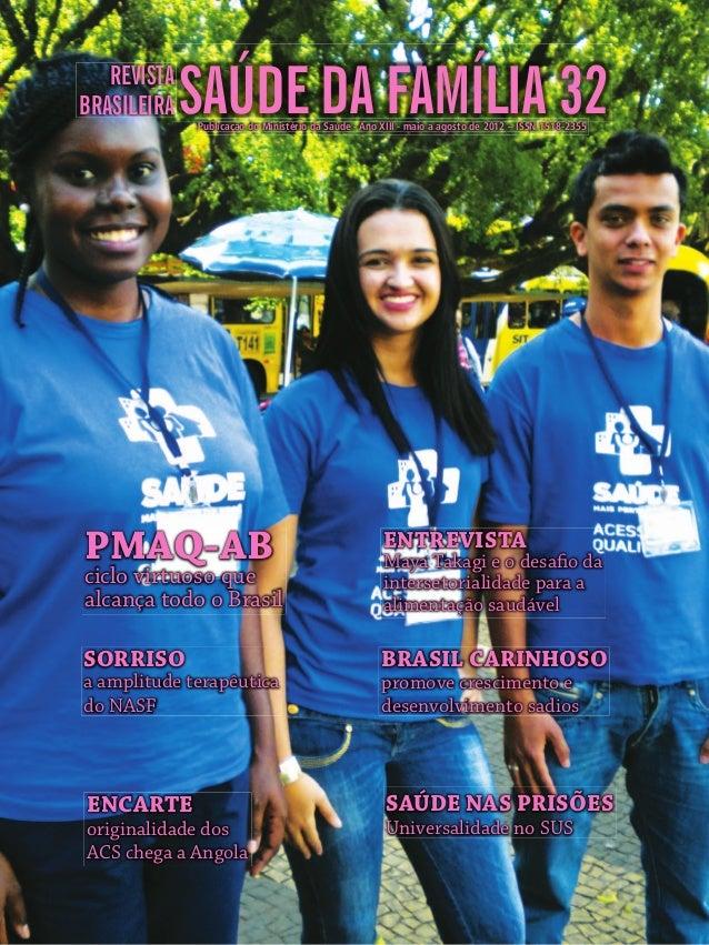 REVISTABRASILEIRA   SAÚDE DA FAMÍLIA 32             Publicação do Ministério da Saúde - Ano XIII - maio a agosto de 2012 –...
