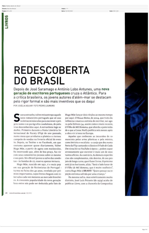 Título:Redescoberta do BrasilVeiculo: Revista Bravo!          Seção: ***Página:60 a 65                  Data: 01/05/201...