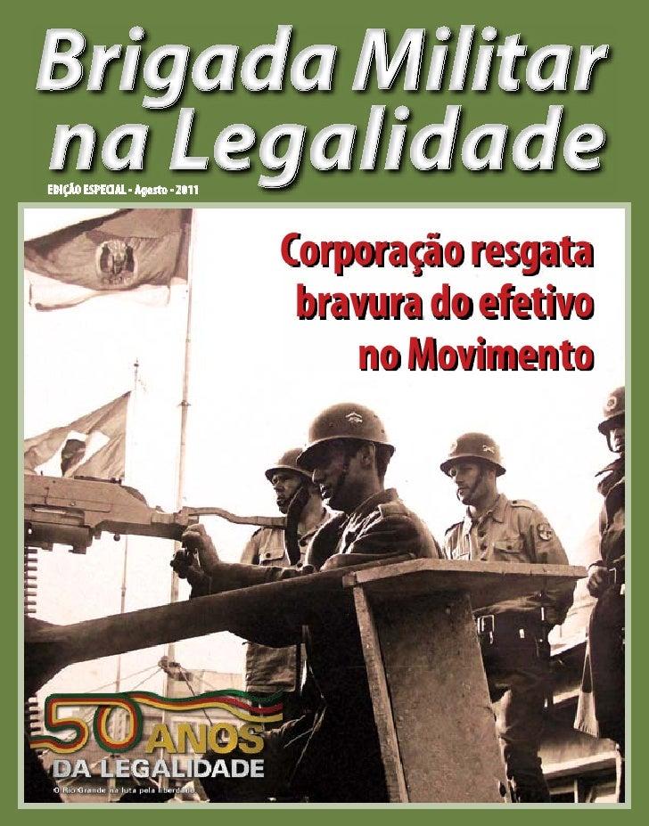 Brigada Militarna LegalidadeEDIÇÃO ESPECIAL - Agosto - 2011                                  Corporação resgata           ...