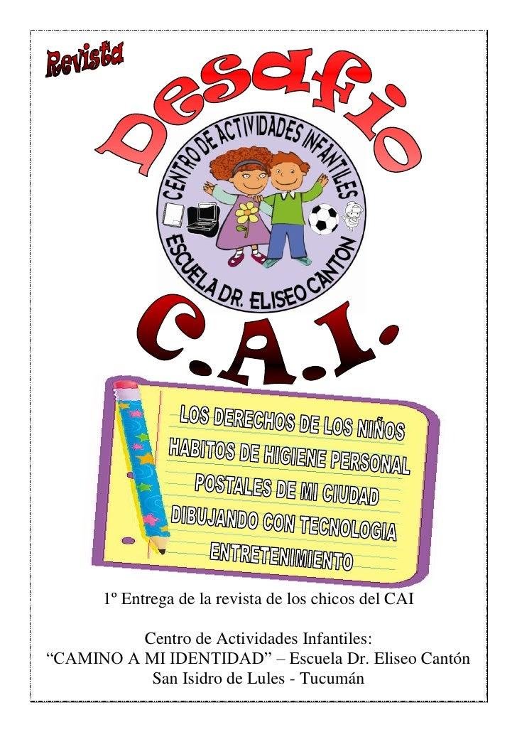 """1º Entrega de la revista de los chicos del CAI          Centro de Actividades Infantiles:""""CAMINO A MI IDENTIDAD"""" – Escuela..."""