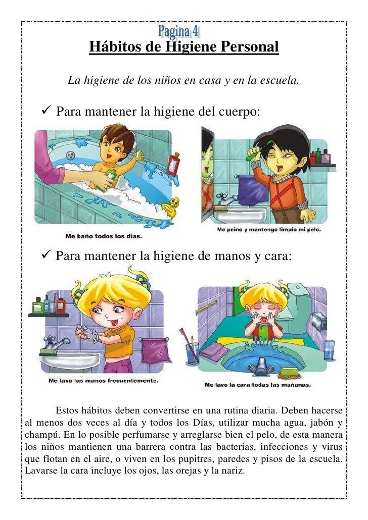 Hábitos de Higiene Personal          La higiene de los niños en casa y en la escuela.    Para mantener la higiene del cue...