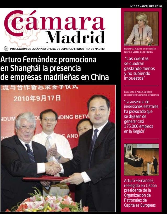 PUBLICACIÓN DE LA CÁMARA OFICIAL DE COMERCIO E INDUSTRIA DE MADRID Nº 112 OCTUBRE 2010 Arturo Fernández promociona en Shan...
