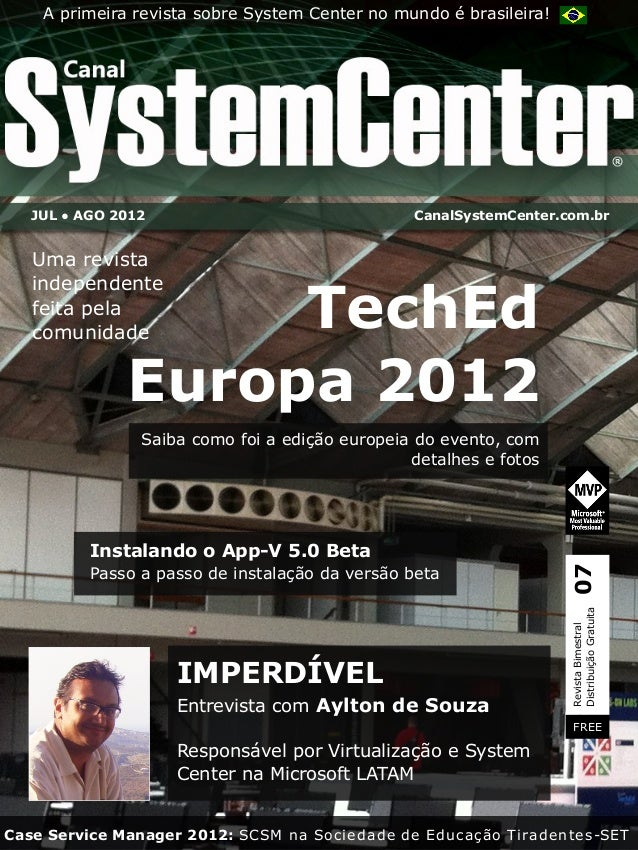 A primeira revista sobre System Center no mundo é brasileira!   JUL ● AGO 2012                               CanalSystemCe...