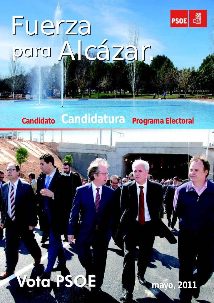 Fuerza   Alcázar.Candidato   Candidatura   Programa Electoral                               mayo, 2011