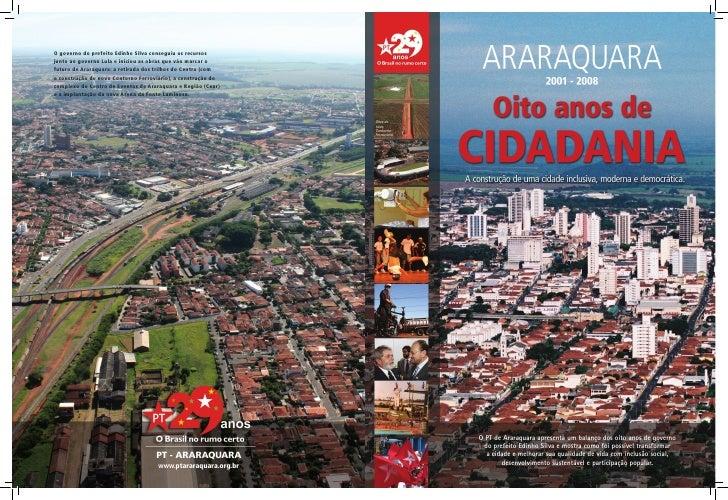O governo do prefeito Edinho Silva conseguiu os recursos junto ao governo Lula e iniciou as obras que vão marcar o futuro ...