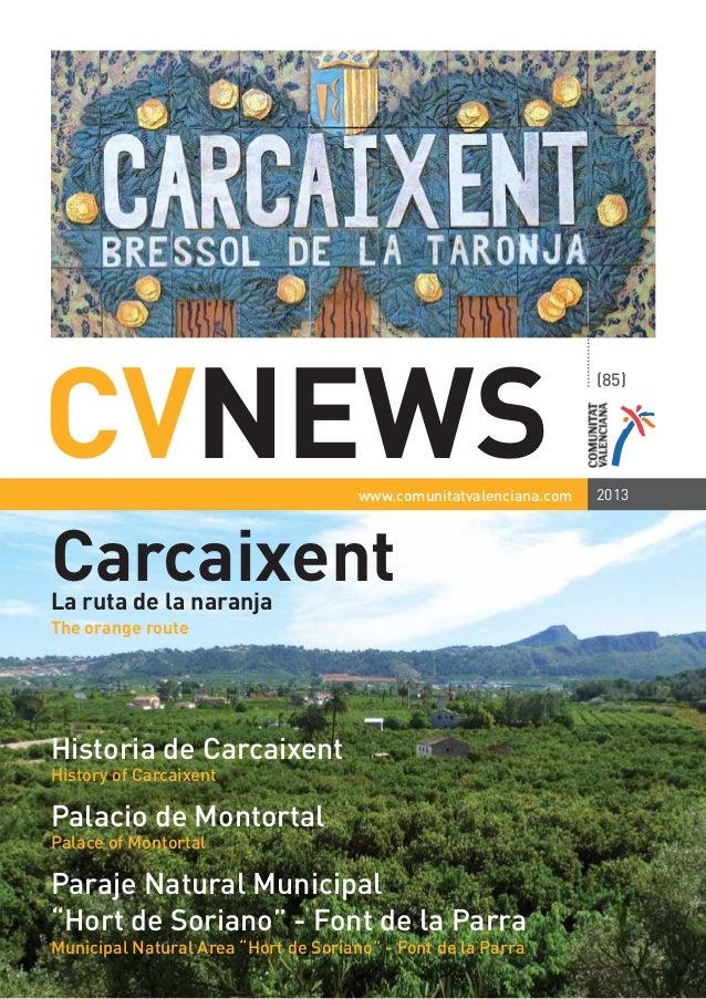 CARCAIXENT 1www.comunitatvalenciana.comCVNEWSCarcaixentLa ruta de la naranjaThe orange routeHistoria de CarcaixentHistory ...