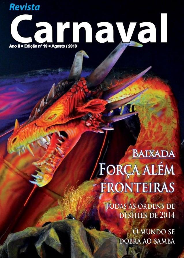 Revista  Carnaval Ano II n Edição nº 19 n Agosto / 2013  Baixada  Força além fronteiras Todas as ordens de desfiles de 201...