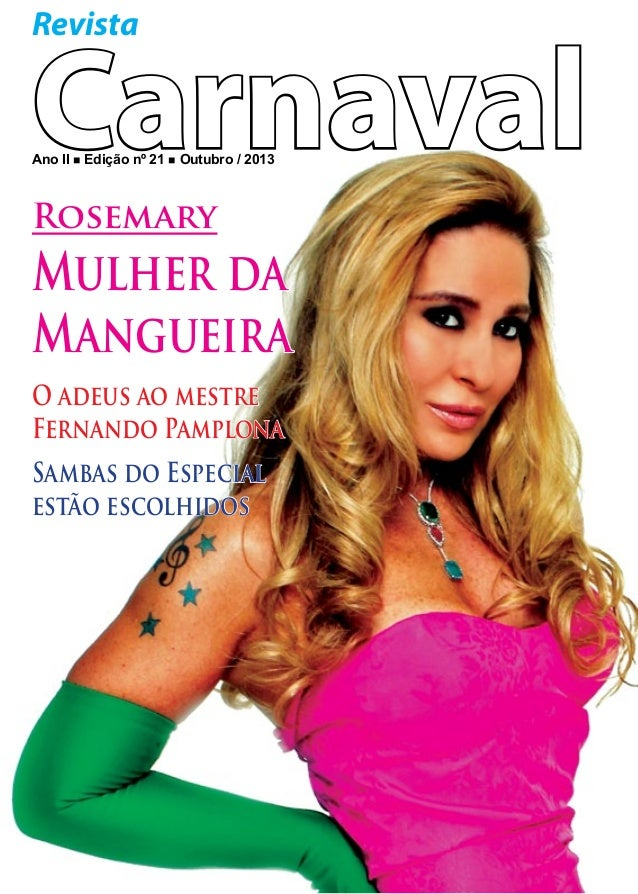 Revista  Carnaval Ano II n Edição nº 21 n Outubro / 2013  Rosemary  Mulher da Mangueira O adeus ao mestre Fernando Pamplon...