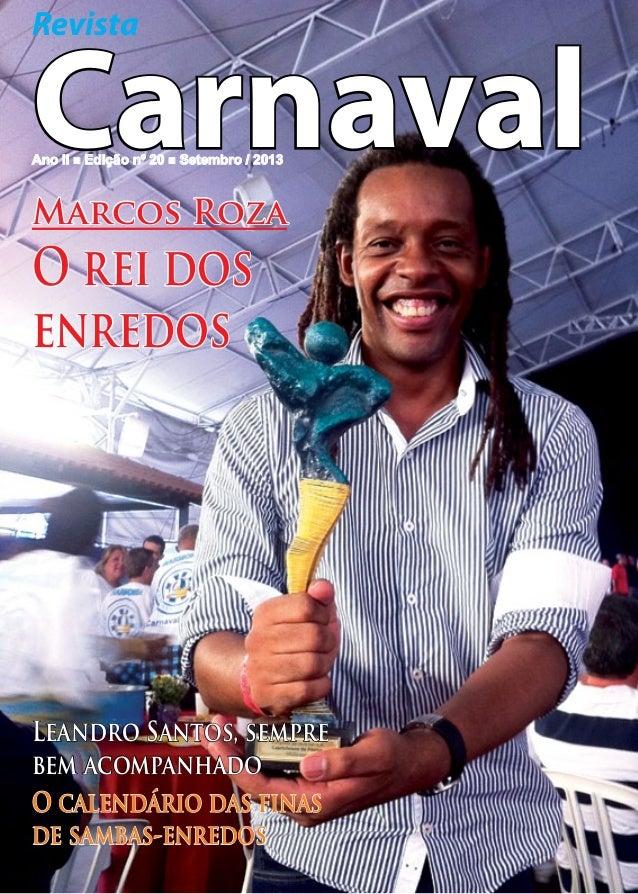 Revista  Carnaval Ano II n Edição nº 20 n Setembro / 2013  Marcos Roza  O rei dos enredos  Leandro Santos, sempre bem acom...
