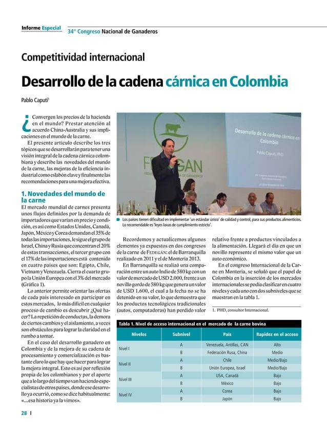 31  FEDERACIÓN COLOMBIANA DE GANADEROS carta fedegÁn N.° 145 3. Ingreso de capitales extranjeros al sector Si bien aument...