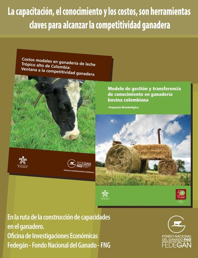 3 EDITORIAL PRESIDENTE EJECUTIVO DE Fedegán Partedelogroytranquilidad A lfinalizaresteañodifícilde2014,enmediodegrandespos...